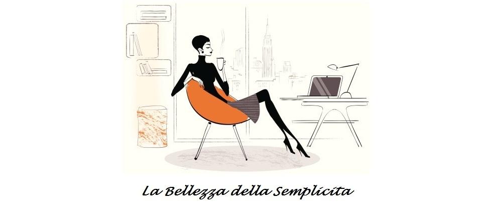 La Bellezza della Semplicita